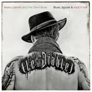 MANU LANVIN AND THE DEVIL BLUES – Blues, Booze & Rock'n'Roll – (Verycords)